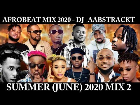 AFROBEATS MIX 2020 (SUMMER 2020)   GHANA MIX 2020   NAIJA MIX 2020   DJ AaBSTRACKT   BURNABOY   SARK