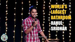 World's Largest Bathroom | Stand-up Comedy by Rahul Sridhar