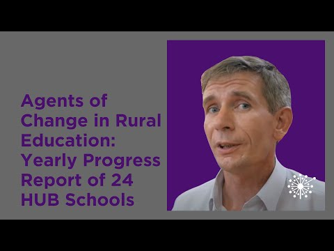Agents of Change in Rural Education: Yearly Progress Report of 24 HUB Schools