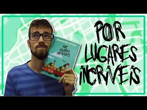 POR LUGARES INCRÍVEIS - Jennifer Niven | #Lucas