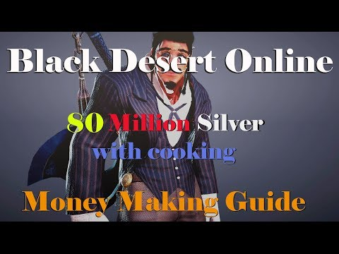 Howto Make 80 Million Silver Per Hour With Cooking - Black Desert Online
