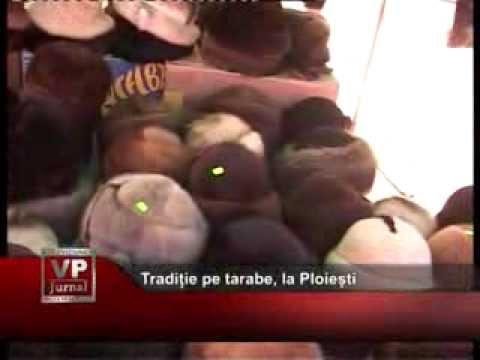 Tradiție pe tarabe, la Ploiești