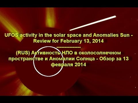 UFOs activity in the solar space and Anomalies Sun – Review for February 13, 2014