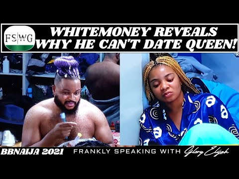 BBNAIJA 2021: WHITEMONEY REVEALS WHY HE CAN'T DATE QUEEN | FRANKLY SPEAKING WITH GLORY ELIJAH | FSWG