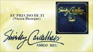 Shirley Carvalhaes - Eu preciso de ti - Versão LP (LP Amigo Meu) 1990