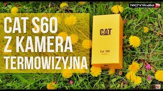 Cat S60 z kamerątermowizycjną