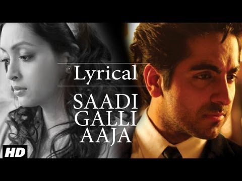 Video Saadi Galli Aaja Full Song With Lyrics | Ayushmann Khurrana, Kunaal Roy Kapur download in MP3, 3GP, MP4, WEBM, AVI, FLV January 2017