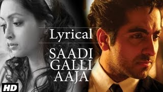 "Presenting ""Saadi Galli"" full song with lyrics in mesmerizing voice of Neeti Mohan and Ayushmann Khurrana. Ayushmann ..."