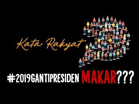 #KataRakyat: #2019GantiPresiden Makar?