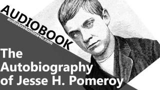 The Autobiography of Jesse H. Pomeroy - Biography & Autobiography - Jesse POMEROY | Audiobook