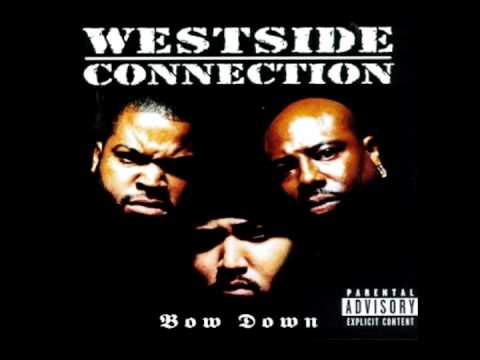 Westside Connection - Bow Down (DIRTY)