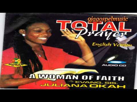 Juliana Okah - A Woman Of Faith