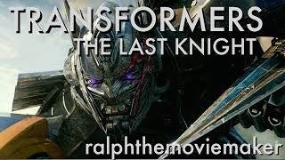 Video TRANSFORMERS: THE LAST KNIGHT - ralphthemoviemaker MP3, 3GP, MP4, WEBM, AVI, FLV Januari 2019