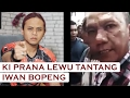 Download Lagu Ki Prana Lewu Tantang Iwan Bopeng Mp3 Free