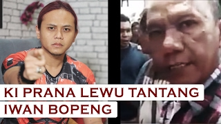 Video Ki Prana Lewu Tantang Iwan Bopeng MP3, 3GP, MP4, WEBM, AVI, FLV Desember 2017