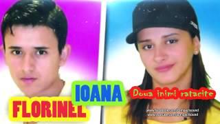 Florinel si Ioana - Doua inimi ratacite