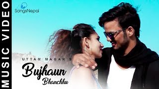 Download Lagu Bujau Bhanchhu Yo Man - Uttam  Magar | New Nepali Adhunik Song 2074 / 2018 Mp3