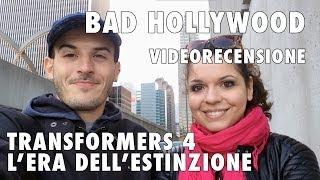 BAD Hollywood - Videorecensione - Transformers 4: L'Era Dell'Estinzione