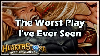 [Hearthstone] The Worst Play I've Ever Seen