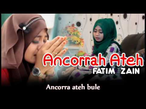 FATIM ZAIN - ANCORRAH ATEH HD Lyrics