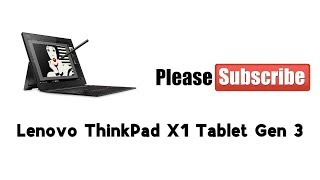 Thinkpad x1 tablet 3rd gen Review Followup