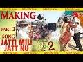 MAKING of song   Jatti Mili Jatt Nu   Nikka Zaildar 2   Ammy Virk, Sonam Bajwa, Wamiqa @k43 🤘🏻