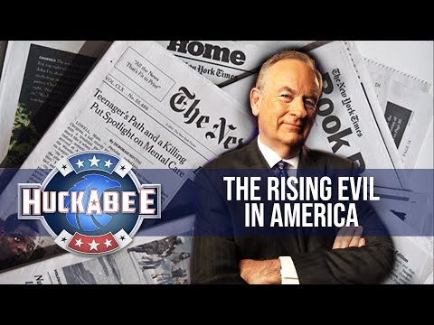 Digital Exclusive: Bill O'reilly Warns Against A Rising Evil In America | Huckabee