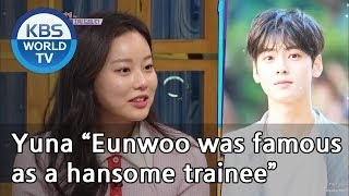 "Yuna ""Eunwoo was famous as a hansome trainee""[Happy Together/2019.03.14]"
