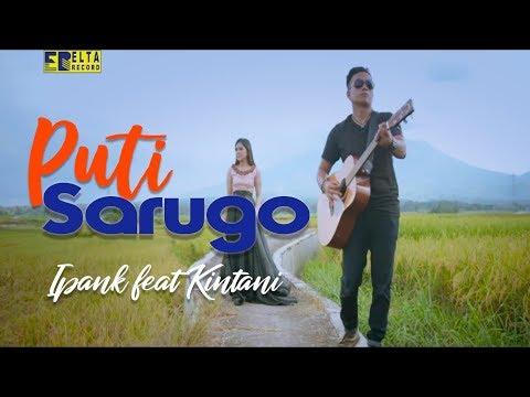 iPANK feat KINTANI - PUTI SARUGO [Official Music Video] Lagu Minang Terbaru 2019