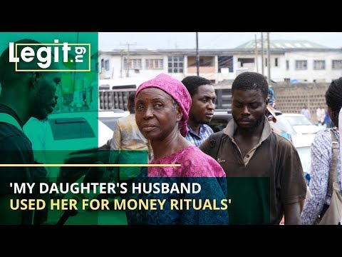 'My Daughter's Husband Used Her For Money Rituals' - Nigeria Street Gist | Legit TV