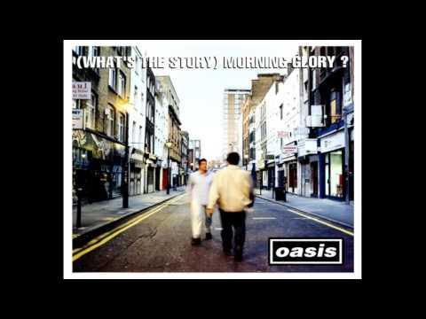 Oasis - (What's The Story) Morning Glory? - 1995 (FULL ALBUM)