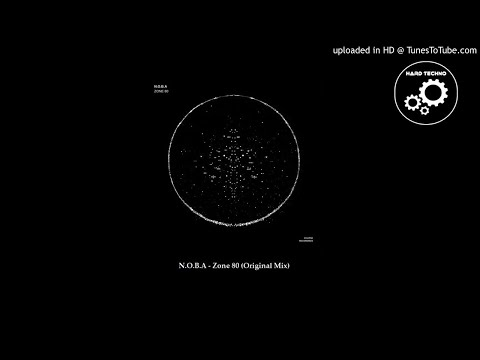 N.O.B.A - Zone 80 (Original Mix)