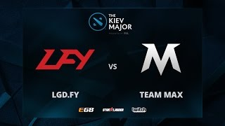 LGD.FY vs Team MAX, The Kiev Major CN Main Qualifiers