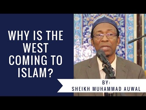 Why is the West Coming to Islam? - Sheikh Muhammad Auwal