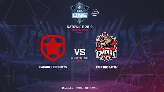 Gambit Esports vs Empire Faith, ESL One Katowice, EU Qualifier, bo3, game 1 [Mortalles]