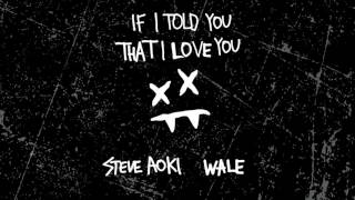Steve Aoki - If I Told You That I Love You feat. Wale (Cover Art)Steve Aoki Presents Kolony From Ultra Music Out Now!http://smarturl.it/KolonyThe Latest & Greatest from Ultra Music http://smarturl.it/UltraLatestGreatestFollow Us:https://www.youtube.com/user/UltraRecords/?sub_confirmation=1https://www.ultramusic.comhttps://www.twitter.com/ultrarecordshttps://www.facebook.com/ultramusichttps://www.youtube.com/ultratvhttps://instagram.com/ultrarecordshttps://soundcloud.com/ultrarecordshttps://open.spotify.com/user/ultramusicofficial#steveaoki#ifitoldyouthatiloveyou#ultra#ultramusic