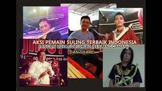 Download Video Aksi Para Pemain Seruling (Flute) Terbaik Indonesia (Natural) MP3 3GP MP4
