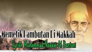 Video Memetik Rambutan di Makkah (KH Muhammad Nawawi Al Bantani) MP3, 3GP, MP4, WEBM, AVI, FLV Juni 2019