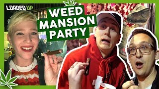 WEED MANSION PARTY (with Loaded Up Entertainment) by That High Couple