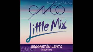 Reggaetón Lento (Remix) - CNCO, Little Mix (Bass Boosted)