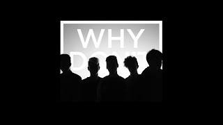 'Nobody Gotta Know' Music Video •Why Don't We
