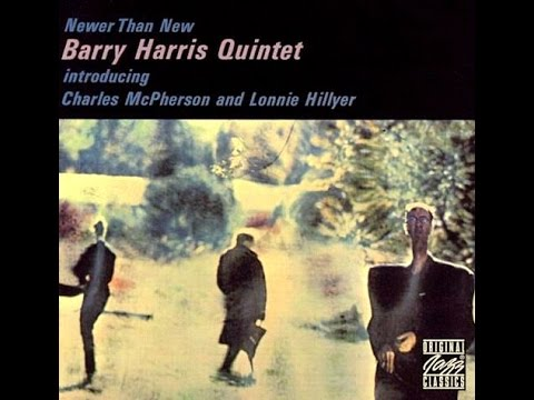 Barry Harris Quintet – Newer Than New
