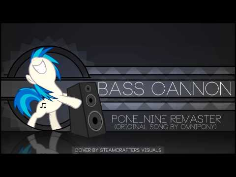 Omnipony - Bass Cannon  [PONE_NINE Remaster]