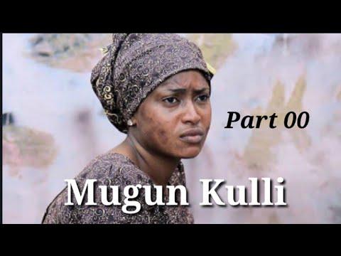MUGUN KULLI Part 00 Hausa Audio Novels soyayya makirci da kuma bariki
