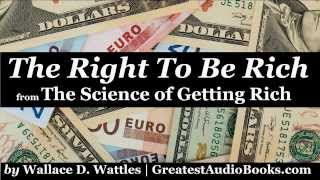 THE RIGHT TO BE RICH - FULL AudioBook Excerpt (The Science of Getting Rich) | Wealth Money Success