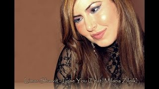 Limor Sharvit - Lose you (Feat. Milana Zilnik
