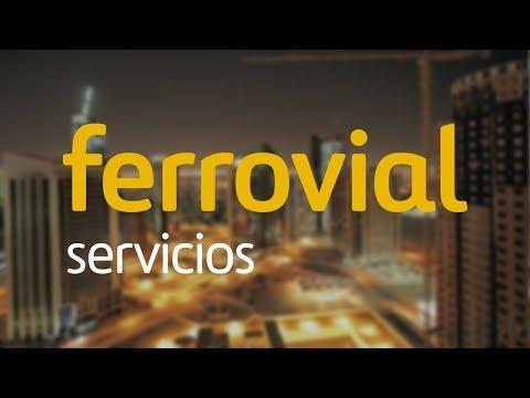 Ferrovial Servicios: soluciones integrales para ciudades e infraestructuras