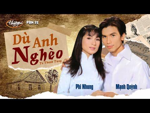Mạnh Quỳnh & Phi Nhung - Dù Anh Nghèo (Tô Thanh Tùng) PBN 52 - Thời lượng: 4:43.