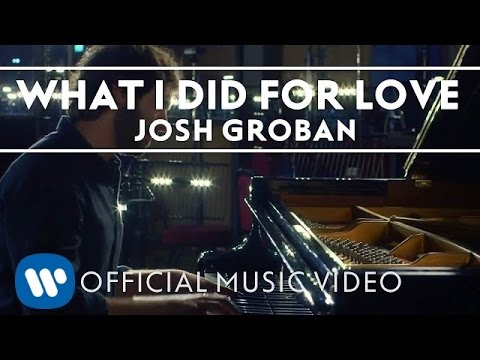 Josh Groban - What I Did For Love [OFFICIAL MUSIC VIDEO]