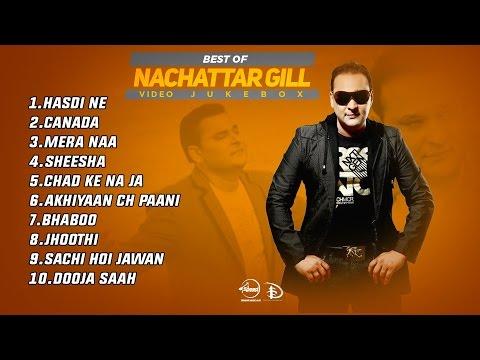 Nachattar Gill   Video Jukebox   Punjabi Songs Col